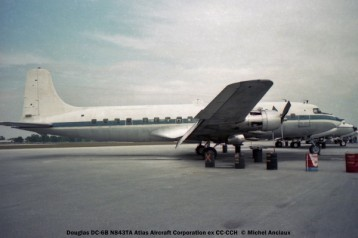 12 Douglas DC-6B N843TA Atlas Aircraft Corporation ex CC-CCH