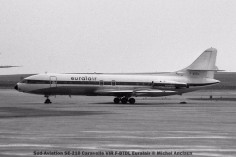 078 Sud-Aviation SE-210 Caravelle VIR F-BTDL Euralair © Michel Anciaux