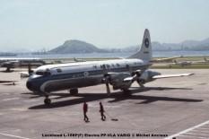 041 Lockheed L-188P(F) Electra PP-VLA VARIG © Michel Anciaux