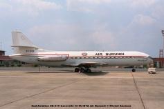 img452 Sud-Aviation SE-210 Caravelle III 9U-BTA Air Burundi © Michel Anciaux