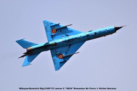 DSC_1626 Mikoyan-Gurevich Mig-21MF-75 Lancer C ''6824'' Romanian Air Force © Michel Anciaux