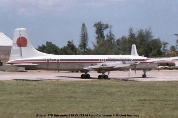 027 Bristol 175 Britannia 318 CU-T114 Aero Caribbean © Michel Anciaux