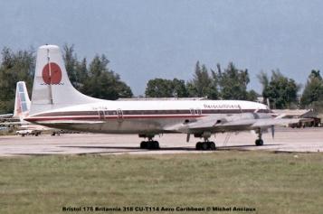 028 Bristol 175 Britannia 318 CU-T114 Aero Caribbean © Michel Anciaux