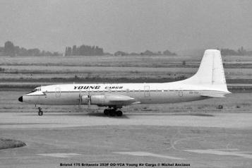 img112 Bristol 175 Britannia 253F OO-YCA Young Air Cargo © Michel Anciaux