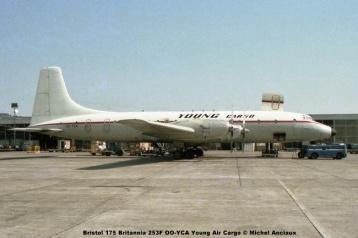 img113 Bristol 175 Britannia 253F OO-YCA Young Air Cargo © Michel Anciaux