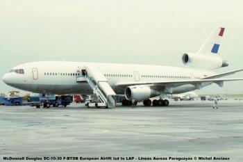 07 McDonnell Douglas DC-10-30 F-BTDB European Airlift lsd to LAP - Lineas Aereas Paraguayas © Michel Anciaux